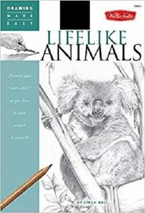 Lifelike Animals: Discover your Inner Artist as you Learn to Draw Animals in Graphite (Drawing Made Easy) [Repost]