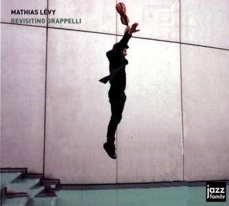 Mathias Levy - Revisiting Grappelli (2017) {Jazz Family}