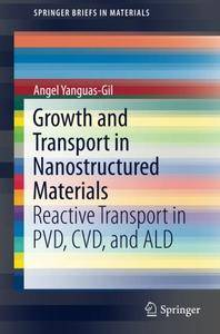 Growth and Transport in Nanostructured Materials: Reactive Transport in PVD, CVD, and ALD