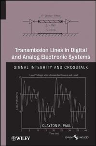 Transmission Lines in Digital and Analog Electronic Systems: Signal Integrity and Crosstalk (Repost)