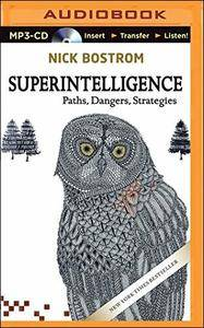 Superintelligence: Paths, Dangers, Strategies [Audiobook] {Repost}