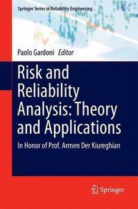 Risk and Reliability Analysis: Theory and Applications: In Honor of Prof. Armen Der Kiureghian