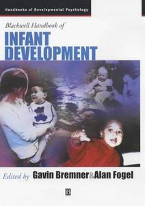 Blackwell Handbook of Infant Development (Blackwell Handbooks of Developmental Psychology)