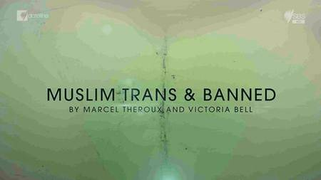 SBS - Dateline: Muslim, Trans and Banned (2016)