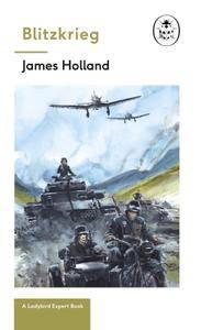 Blitzkrieg: Book 1 of the Ladybird Expert History of the Second World War: (WW2 #1) (The Ladybird Expert Series)