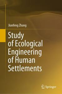 Study of Ecological Engineering of Human Settlements