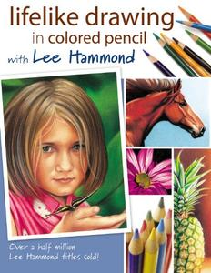 Lifelike Drawing In Colored Pencil With Lee Hammond (Repost)