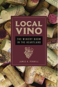 Local Vino: The Winery Boom in the Heartland