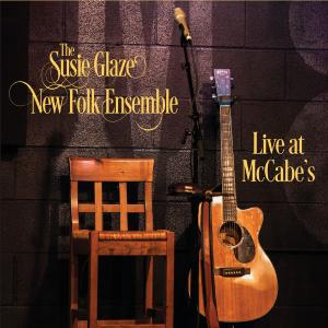 The Susie Glaze New Folk Ensemble - Live at McCabe's (2019)