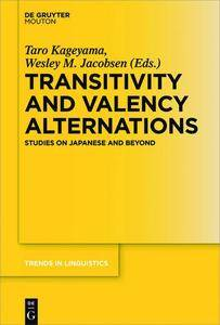Transitivity and Valency Alternations: Studies on Japanese and Beyond (repost)