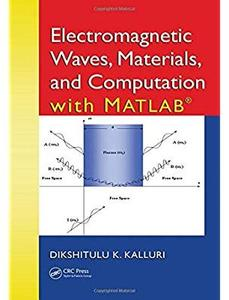 Electromagnetic Waves, Materials, and Computation with MATLAB® [Repost]