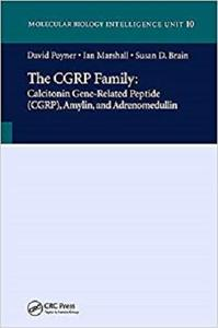 The CGRP Family: Calcitonin Gene-Related Peptide (CGRP), Amylin and Adrenomedullin (Molecular Biology Intelligence Unit)