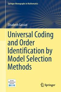 Universal Coding and Order Identification by Model Selection Methods (Repost)