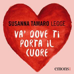 «Va' dove ti porta il cuore GOLD» by Susanna Tamaro