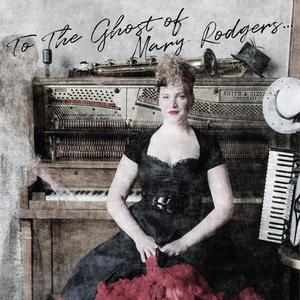 Mary Rodgers - To the Ghost of Mary Rodgers (2019)