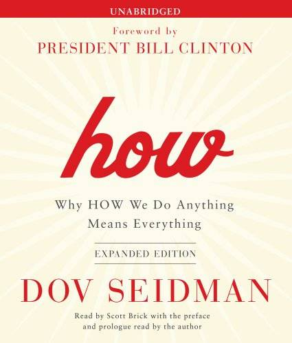 How: Why HOW We Do Anything Means Everything [Audiobook]