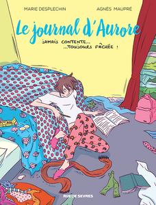 Le journal d'Aurore - Tome 1 - Jamais contente… Toujours fâchée !