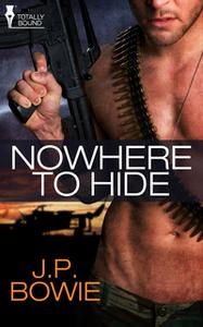 «Nowhere to Hide» by J.P. Bowie