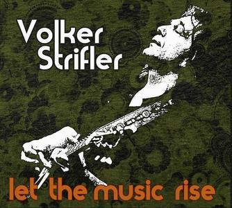 Volker Strifler - Let The Music Rise (2011)