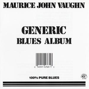 Maurice John Vaughn - Generic Blues Album (1984) [Reissue 1988]