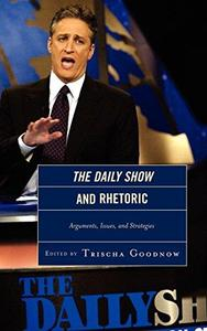 The Daily Show and Rhetoric: Arguments, Issues and Strategies (Repost)