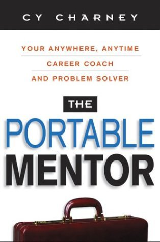 The Portable Mentor: Your Anywhere, Anytime Career Coach and Problem Solver