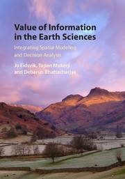 """""""Value of Information in the Earth Sciences Integrating Spatial Modeling and Decision Analysis"""" by Jo Eidsvik, et al."""