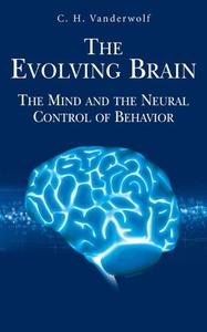 The Evolving Brain: The Mind and the Neural Control of Behavior (Repost)
