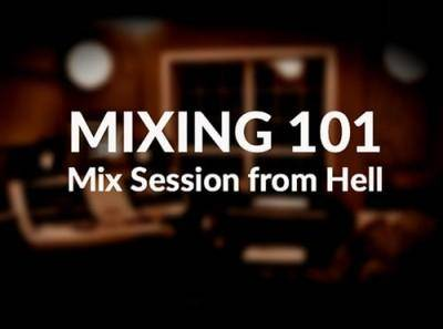 Groove3 - Mixing 101 - Mix Session from Hell