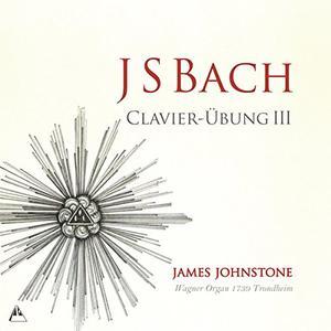 James Johnstone - J.S. Bach: Clavier-Ubung III (2016)