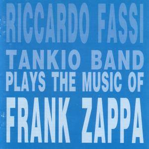 Riccardo Fassi Tankio Band - Plays The Music Of Frank Zappa (1995) {Splasc(h) CDH 428.2}