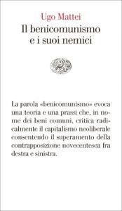 Ugo Mattei - Il benicomunismo e i suoi nemici
