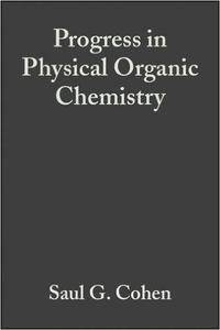 Progress in Physical Organic Chemistry, Volume 1