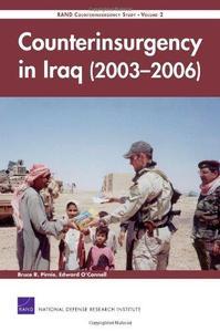 Counterinsurgency in Iraq (2003-2006): RAND Counterinsurgency Study Volume 2 (Rand Counterinsurgency Study)