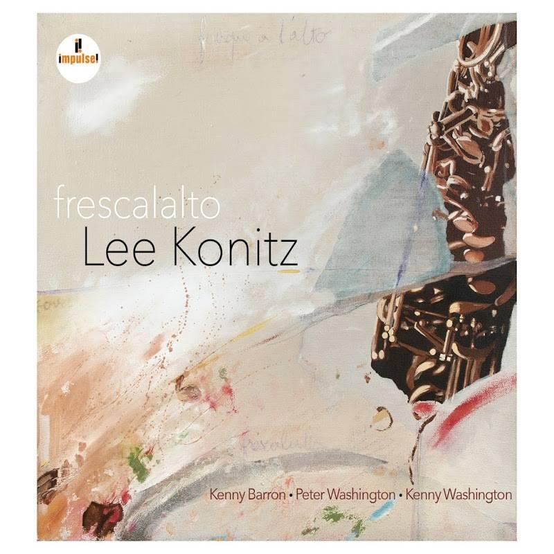 Lee Konitz - Frescalalto (2017)