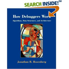 How Debuggers Work: Algorithms, Data Structures, and Architecture(REPOST)