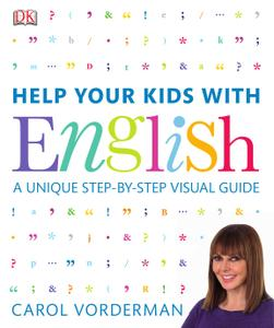 Help Your Kids with English: A Unique Step-by-Step Visual Guide (Help Your Kids With)