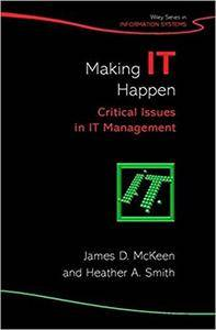 Making IT Happen: Critical Issues in IT Management (Repost)