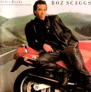 Boz Scaggs - Other Roads (1988)