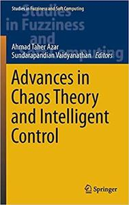 Advances in Chaos Theory and Intelligent Control (Studies in Fuzziness and Soft Computing) [Repost]