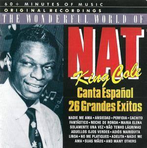 Nat King Cole - The Wonderful World Of Nat King Cole: Canta Espanol - 26 Grandes Exitos (1988)