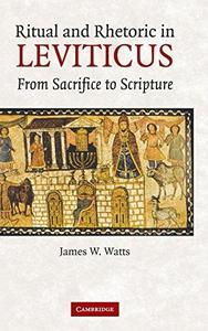 Ritual and Rhetoric in Leviticus: From Sacrifice to Scripture