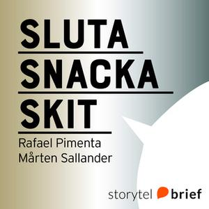 «Sluta snacka skit» by Rafael Pimenta,Mårten Sallander