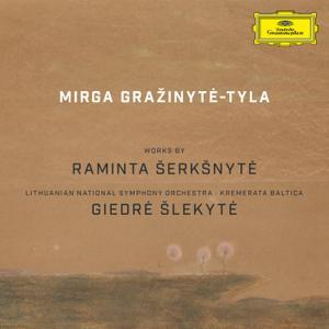 Mirga Gražinytė-Tyla - Works by Raminta Šerkšnytė (2019)
