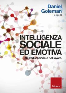 Daniel Goleman - Intelligenza sociale ed emotiva