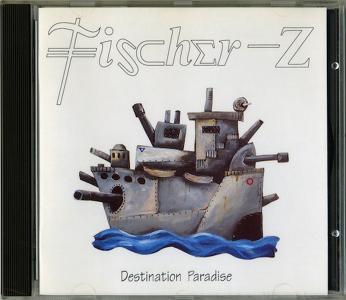 Fischer-Z - Destination Paradise (1992)