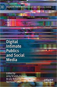 Digital Intimate Publics and Social Media