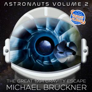 Michael Brückner - Astronauts Vol. 2 - The Great 1994 Gravity Escape (2019)