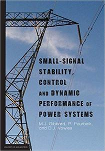 Small-signal stability, control and dynamic performance of power systems by M J Gibbard, P P. Pourbeik