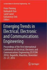 Emerging Trends in Electrical, Electronic and Communications Engineering (Repost)